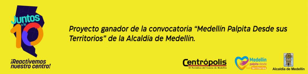 """Proyecto ganador de la convocatoria """"Medellín palpita desde sus territorios"""" de la Alcaldía de Medellín"""